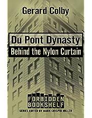 Du Pont Dynasty: Behind the Nylon Curtain (Forbidden Bookshelf Book 6)