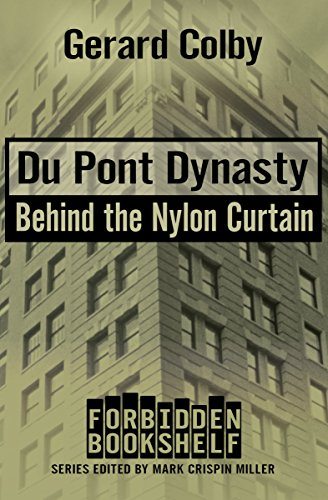 Du Pont Dynasty: Behind the Nylon Curtain (Forbidden Bookshelf Book 6)