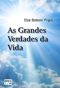 As Grandes Verdades da Vida por [Bolsoni Prigol,Elza]