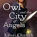 Owl and the City of Angels | Kristi Charish