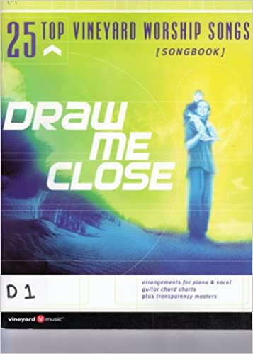 Draw Me Close - 25 Top Vineyard Songs: Vineyard Music: 9783474015527 ...
