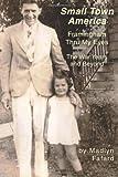 Small Town America Framingham Thru My Eyes, Madlyn A. Fafard, 1466201029
