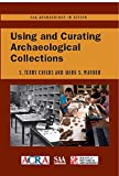 Using and Curating Archaeological Collections (SAA Archaeology in Action)