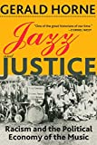 img - for Jazz and Justice: Racism and the Political Economy of the Music book / textbook / text book
