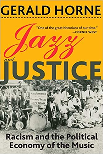 cover image, Jazz and Justice: Racism and the Political Economy of the Music