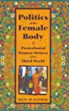 Politics of the Female Body, Ketu H. Katrak, 0813537150