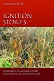 img - for Ignition Stories: Indigenous Fire Ecology in the Indo-Australian Monsoon Zone book / textbook / text book