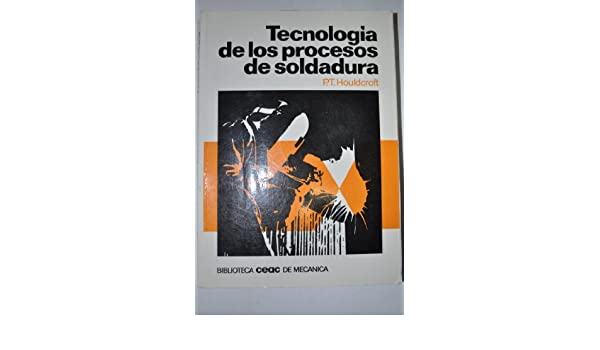 Tecnología de los procesos de soldadura: 9788432934063: Amazon.com: Books