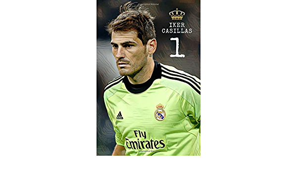 IKER CASILLAS: Legend of Spain and Real Madrid, Legendary ...