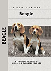 Beagle: A Comprehensive Guide to Owning and Caring for Your Dog (Comprehensive Owner's Guide)