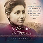A Warrior of the People: How Susan La Flesche Overcame Racial and Gender Inequality to Become America's First Indian Doctor | Joe Starita