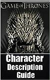 Game of Thrones: Character Description Guide: Plus Bonus Content (Funny Memes, Quiz)