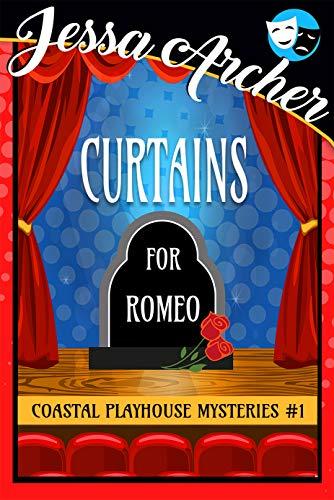 Curtains for Romeo: Coastal Playhouse Mysteries #1 (Coastal Playhouse Cozy Mysteries) by [Archer, Jessa]