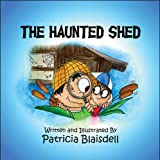 The Haunted Shed, Patty Blaisdell, 160836674X