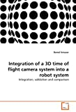 Integration of a 3D Time of Flight Camera System into a Robot System, Schauer Daniel, 3639318773