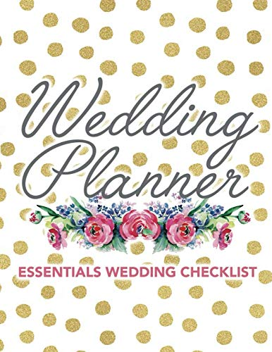 Wedding Planner Essentials Wedding Checklist: Wedding Planner Organizer Checklist Journal Notebook for Newly Engaged Couple Dots