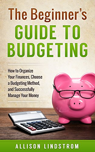 amazon com the beginner s guide to budgeting how to organize your