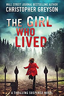Book Cover: The Girl Who Lived: A Thrilling Suspense Novel