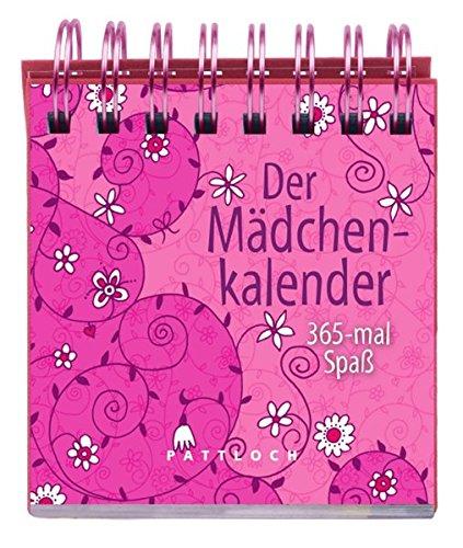 Der Mädchenkalender: 365-mal Spaß