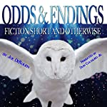 Odds and Endings: Fiction Short and Otherwise | Joe DeRouen