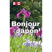 Bonjour Japon! 1 (French Edition)