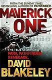 Maverick One: The True Story of a Para, Pathfinder, Renegade