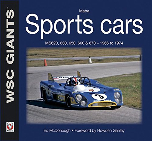 Matra Sports Cars: MS620, 630, 650, 660 & 670 - 1966 to 1974 (WSC Giants)