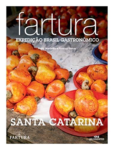 (Fartura: Expedição Santa Catarina (Expedição Brasil Gastronômico Livro 27) (Portuguese)