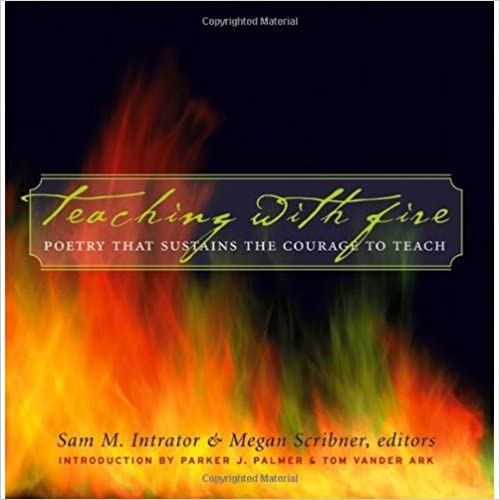 Download Teaching With Fire: Poetry That Sustains the Courage to Teach PDF, azw (Kindle)
