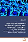 Le Improving Performance and Reducing Power with Hardware Acceleration - Static Timing Analysis Based Transformations of Combinational Logic in a High, Colin J. Ihrig and Alex K. Jones, 3639106903