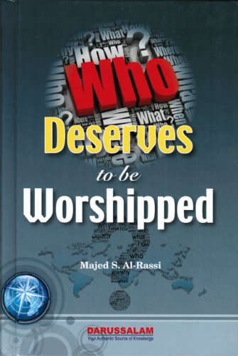 6035001483 - MAJED S. AL-RASSI: Who Deserve To Be Worshipped - كتاب