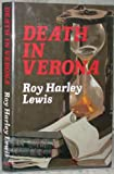 Front cover for the book Death in Verona by Roy Harley Lewis