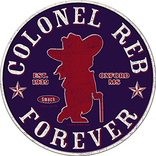 Smack Apparel Ole Miss Football Fans. Colonel Reb Forever. Embossed Metal Man Cave Sign]()
