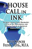 img - for A House Call in Ink: An Affectionate Filial Biography: A Year in the Professional and Personal Life of an American Medical Family book / textbook / text book