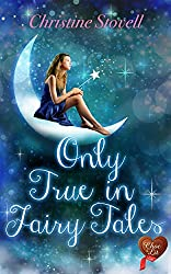 Only True in Fairy Tales (Choc Lit) (English Edition)