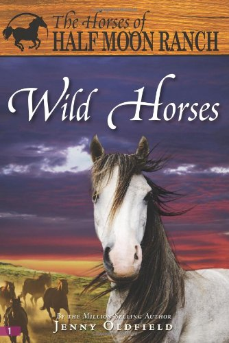 Wild Horses (Horses of Half Moon Ranch)
