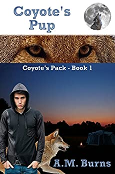 Coyote's Pup (Coyote's Pack Book 1) by [Burns, A.M.]