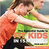 Fit Kids in 15 Minutes: The Essential Guide