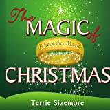 The Magic of Christmas, Terrie Sizemore, 1434357058