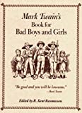 img - for Mark Twain's Book For Bad Boys and Girls book / textbook / text book