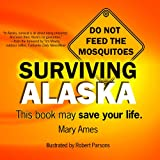 Surviving Alaska, Mary Ames, 0979047005