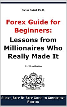 Amazon.com: Forex Guide for Beginners: Lessons from Millionaires Who really Made It eBook ...