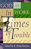 God at Work in Times of Trouble, , 0870293435
