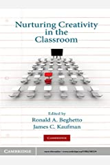 Nurturing Creativity in the Classroom Kindle Edition