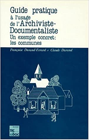 Lire un Guide pratique à l'usage de l'archiviste-documentaliste pdf epub