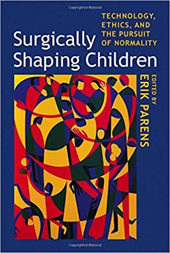 Surgically Shaping Children: Technology, Ethics, and the Pursuit of Normality