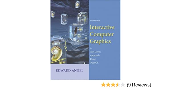 Interactive Computer Graphics: A Top-Down Approach with Shader-Based OpenGL Edward Angel