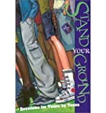 img - for Stand Your Ground: Devotions for Teens by Teens book / textbook / text book