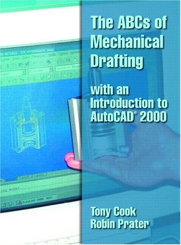 The ABCs of Mechanical Drafting with an Introduction to AutoCAD® 2000