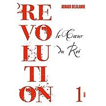 REVOLUTION T.01 : LE COEUR DU ROI